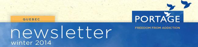 Portage Québec Winter 2014 Newsletter